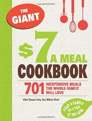 BUY IT! - The Giant $7 a Meal Cookbook: 701 Inexpensive Meals the Whole Family Will Love